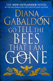 Go Tell the Bees that I am Gone - (Outlander 9) ebook by Diana Gabaldon