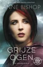 Grijze ogen ebook by Anne Bishop, Valérie Janssen
