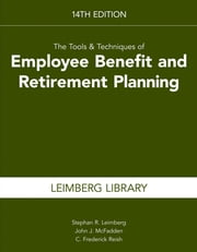 The Tools & Techniques of Employee Benefit & Retirement Planning ebook by Stephan R. Leimberg,John McFadden