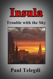 Insula: Trouble with the Sky ebook by Paul Telegdi