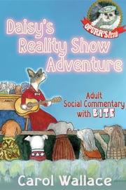 Daisy's Reality Show Adventure - A Dog Tale ebook by Carol Wallace