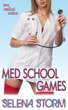 Med School Games ebook by Selena Storm