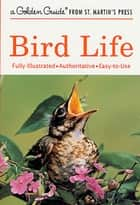 Bird Life ebook by Stephen W. Kress,John D. Dawson