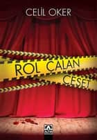 Rol Çalan Ceset ebook by Celil Oker