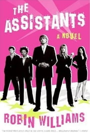 The Assistants - A Novel ebook by Robin Lynn Williams