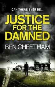 Justice For The Damned ebook by Ben Cheetham