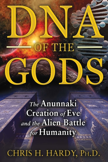Dna of the gods ebook by chris h hardy phd 9781591437659 dna of the gods the anunnaki creation of eve and the alien battle for humanity fandeluxe Choice Image