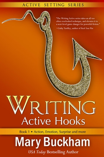 Writing Active Hooks Book 1: Action, Emotion, Surprise and More - Writing Active Hooks, #1 電子書 by Mary Buckham