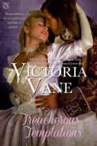 Treacherous Temptations ebook by Victoria Vane