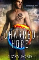 Charred Hope (#3, Heart of Fire) ebook by