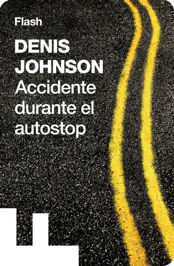 Accidente durante el autostop (Flash) ebook by Denis Johnson