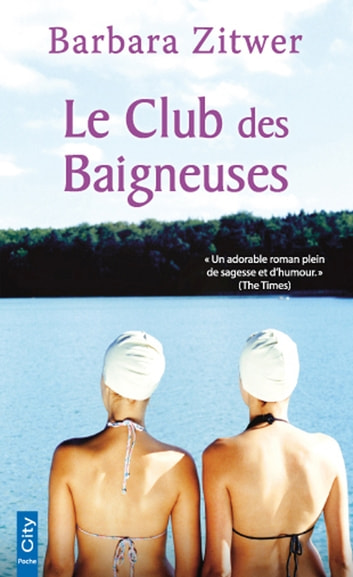 Le Club des Baigneuses ebook by Barbara Zitwer