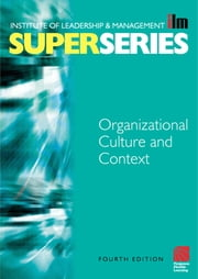 Organisational Culture and Context ebook by Institute of Leadership & Management