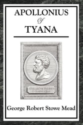Apollonius of Tyana ebook by George Robert Stowe Mead