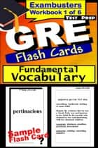 GRE Test Prep Essential Vocabulary 1 Review--Exambusters Flash Cards--Workbook 1 of 6 - GRE Exam Study Guide ebook by GRE Exambusters