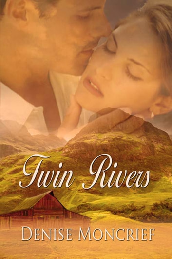 Twin Rivers ebook by Denise  Moncrief