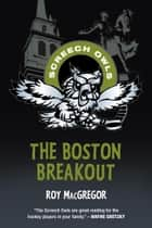 The Boston Breakout ebook by Roy MacGregor