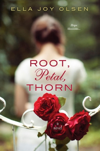 Root, Petal, Thorn ebook by Ella Joy Olsen