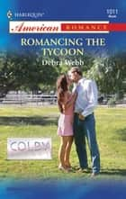 Romancing The Tycoon ebook by Debra Webb