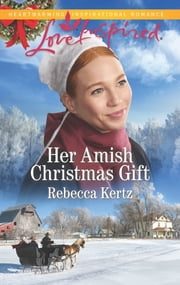Her Amish Christmas Gift ebook by Rebecca Kertz