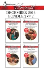 Harlequin Presents December 2013 - Bundle 2 of 2 - An Anthology ebook by Maisey Yates, Caitlin Crews, Lynn Raye Harris,...