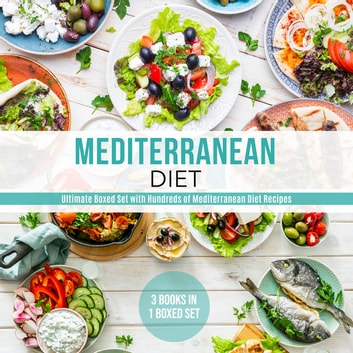 Mediterranean Diet: Ultimate Boxed Set with Hundreds of Mediterranean Diet Recipes: 3 Books In 1 Boxed Set - 3 Books In 1 Boxed Set ebook by Speedy Publishing