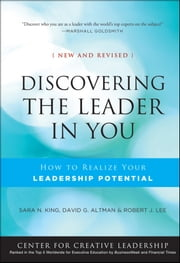 Discovering the Leader in You - How to realize Your Leadership Potential ebook by Sara N. King,David Altman,Robert J. Lee