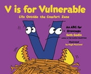 V is for Vulnerable - Life Outside the Comfort Zone: An ABC for Grownups ebook by Seth Godin