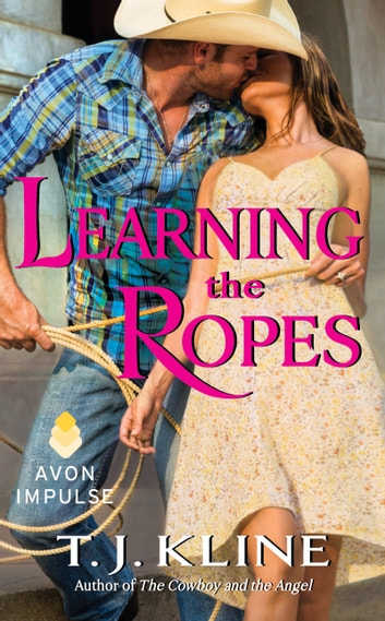 Learning the Ropes ebook by T. J. Kline