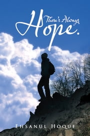 There's Always Hope. ebook by Ehsanul Hoque