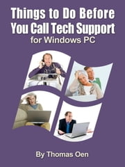 Things to Do Before You Call Tech Support for Windows PC ebook by Kobo.Web.Store.Products.Fields.ContributorFieldViewModel