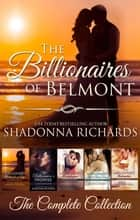 Billionaires of Belmont Boxed Set (Books 1-5): The Complete Series ebook by Shadonna Richards