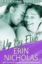 Up By Five - Counting On Love, book five ebook by Erin Nicholas