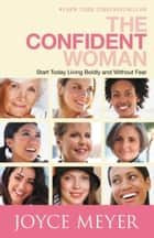 The Confident Woman ebook by Joyce Meyer