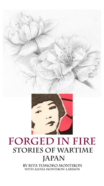 Forged In Fire: Stories of Wartime Japan ebook by Alexia Montibon-Larsson,Rita Tomoko Montibon