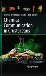Chemical Communication in Crustaceans ebook by Thomas Breithaupt,Martin Thiel