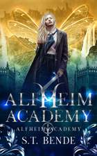 Alfheim Academy (Alfheim Academy: Book One) ebook by S.T. Bende