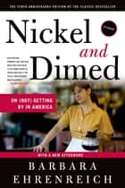 Nickel and Dimed - On (Not) Getting By in America ebook by Barbara Ehrenreich, Sara Bershtel