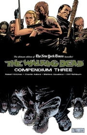 The Walking Dead: Compendium 3 ebook by Robert Kirkman,Charlie Adlard,Cliff Rathburn