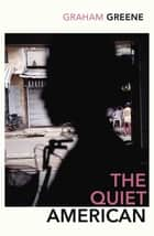 The Quiet American ebook by Graham Greene
