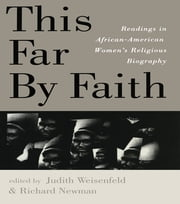 This Far By Faith - Readings in African-American Women's Religious Biography ebook by Judith Weisenfeld,Richard Newman