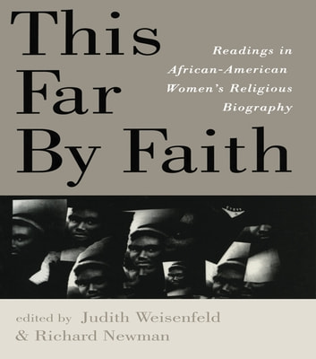 This Far By Faith - Readings in African-American Women's Religious Biography ebook by