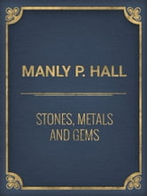Stones, Metals and Gems ebook by Manly P. Hall