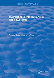 Hydrophobic Interactions in Food Systems ebook by Shuryo Nakai