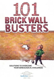 101 Brick Wall Busters ebook by Family Tree Magazine, Editors Of