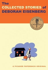 The Collected Stories of Deborah Eisenberg - Stories ebook by Deborah Eisenberg