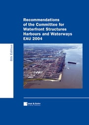 Recommendations of the Committee for Waterfront Structures - Harbours and Waterways (EAU 2004) ebook by Arbeitsausschuss