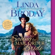 Saving the Mail Order Bride audiobook by Linda Broday
