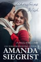 Christmas Wish ebook by Amanda Siegrist