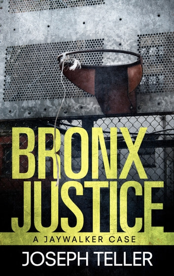Bronx Justice ebook by Joseph Teller